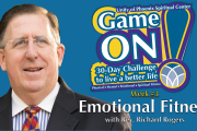 "06.20.2018 - ""Game On! Emotional Fitness"" with Rev. Richard Rogers"