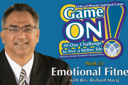 "06.17.2018 - ""Game On! Emotional Fitness"" with Rev. Richard Maraj"
