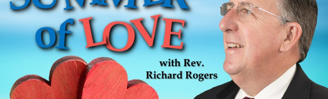 "07.15.2018 – ""Summer of Love"" with Rev. Richard Rogers"