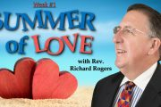 "07.15.2018 - ""Summer of Love"" with Rev. Richard Rogers"