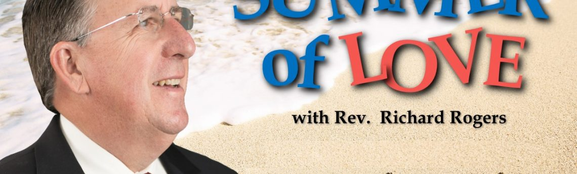 "07.22.2018 – ""Summer of Love – Week 2"" with Rev. Richard Rogers"