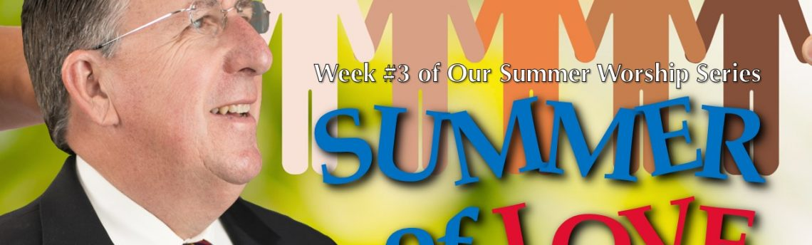 "07.29.2018 – ""Summer of Love: Week 3"" with Rev. Richard Rogers"
