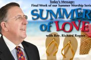 "08.26.2018 - ""Summer of Love - Finale"" with Rev. Richard Rogers"