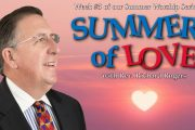 "08.05.2018 - ""Summer of Love - Week 4"" with Rev. Richard Rogers"