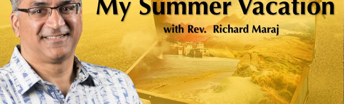 "09.02.2018 – ""What I Learned on My Summer Vacation"" with Rev. Richard Maraj"