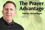 "09.05.2018 - ""The Prayer Advantage"" with Rev. Richard Rogers"